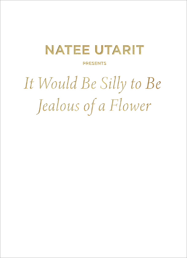 Natee Utarit – It Would Be Silly to Be Jealous of a Flower