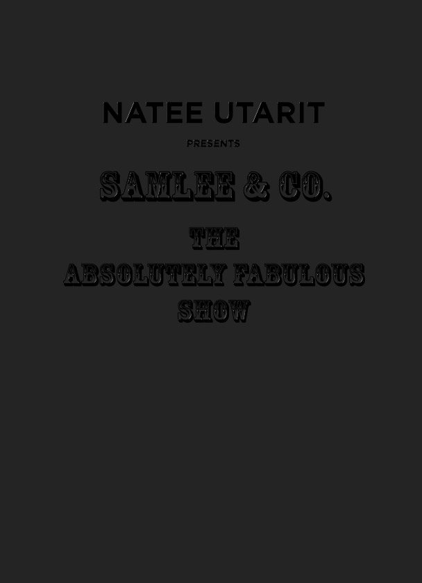 Natee Utarit – Samlee & Co., The Absolutely Fabulous Show