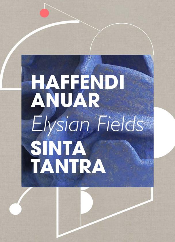 Elysian Fields – Haffendi Anuar & Sinta Tantra