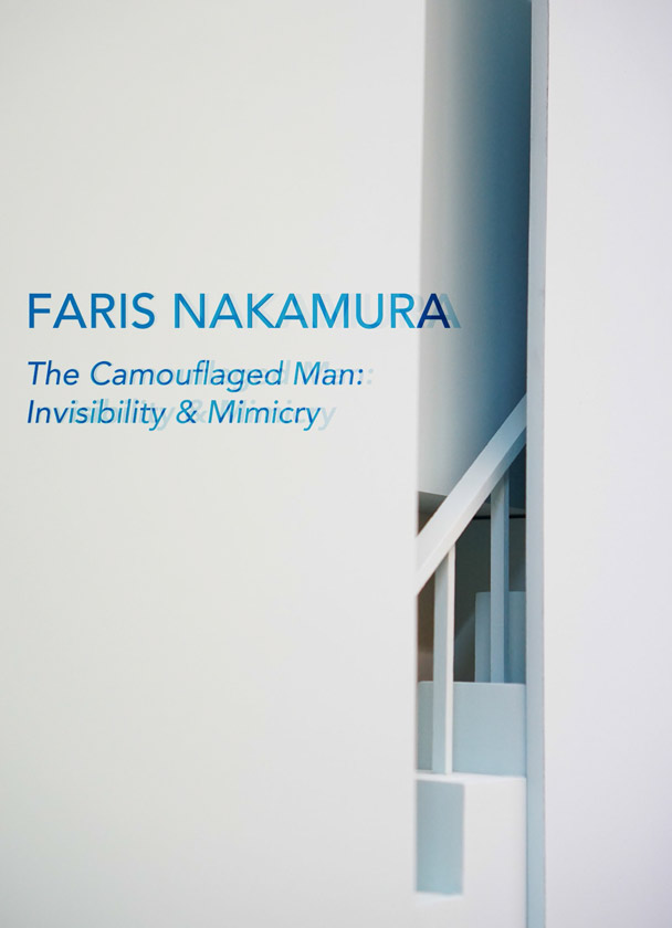 Faris Nakamura – The Camouflaged Man: Invisibility &Mimicry