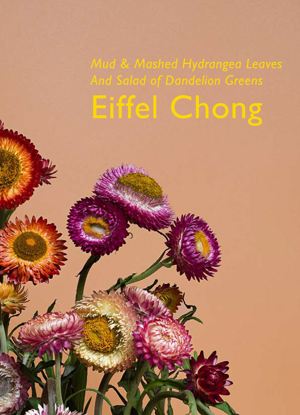 Eiffel Chong – Mud & Mashed Hydrangea Leaves And Salad Of Dandelion Greens