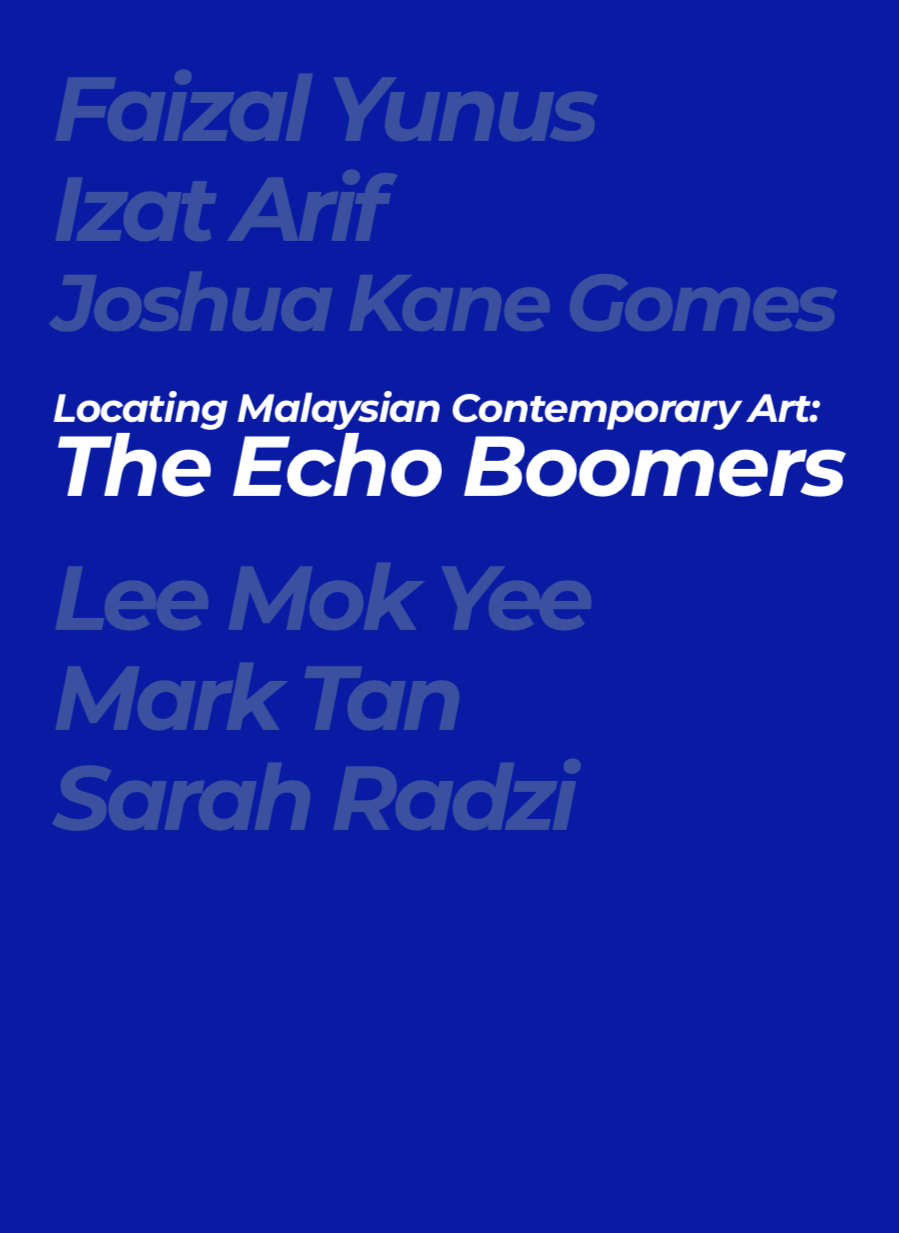 Locating Malaysian Contemporary Art: The Echo Boomers