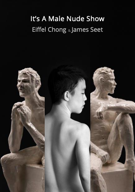 Eiffel Chong & James Seet – It's A Male Nude Show